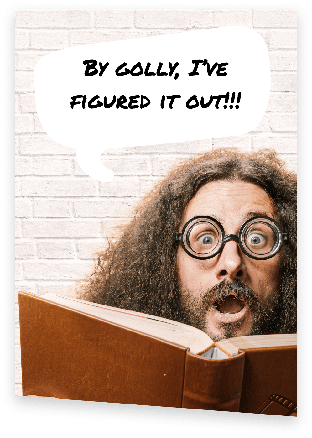 """SAT Prep Teacher with glasses and long curly hair, holding a book, with a word bubble above his head saying """"By Golly, I've figured it out!!!"""""""